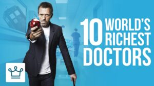 Richest Doctors in the World