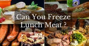 Can You Freeze Lunch Meat
