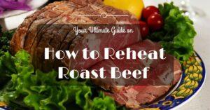 How to Reheat Roast Beef